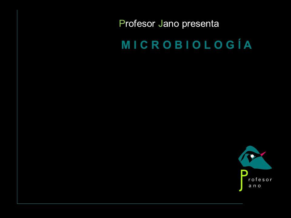 Profesor Jano presenta M I C R O B I O L O G Í A