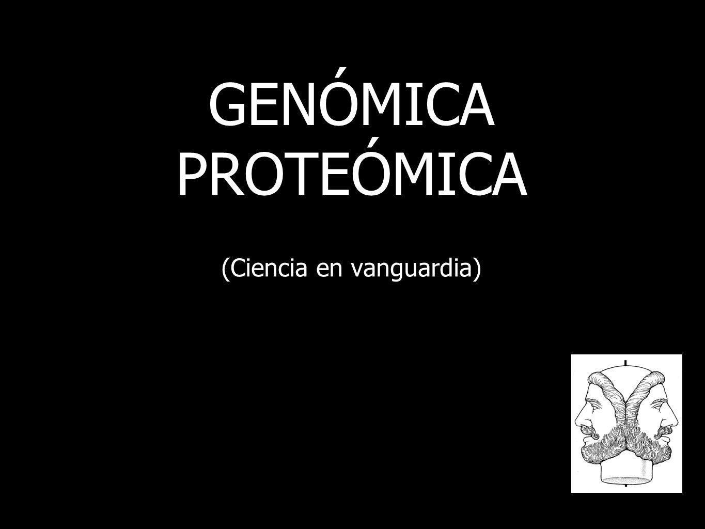 GENÓMICA PROTEÓMICA (Ciencia en vanguardia)