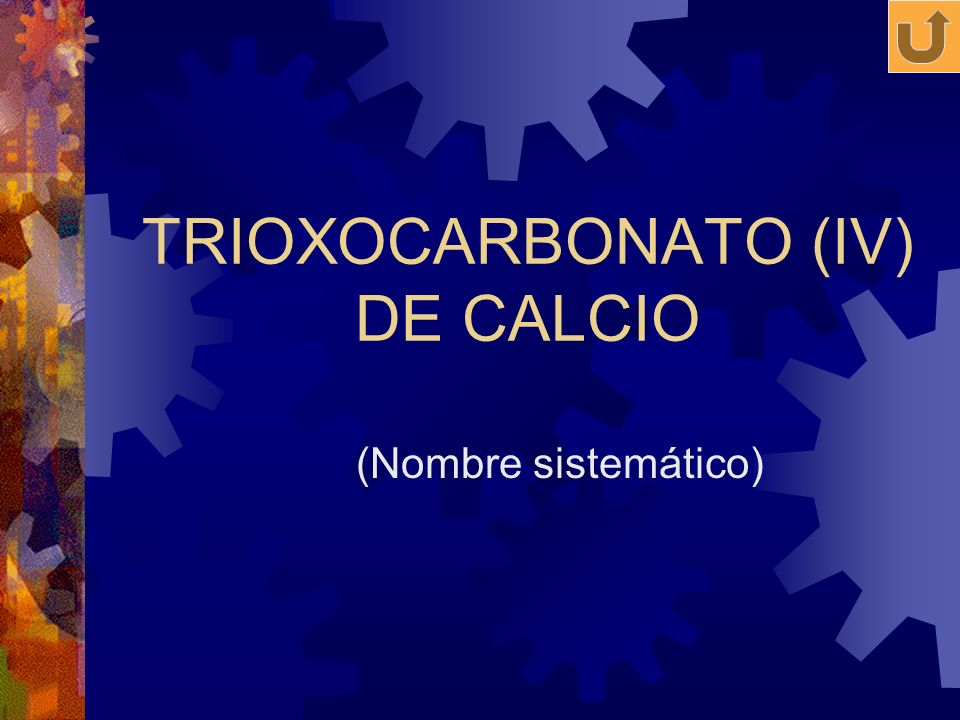 TRIOXOCARBONATO (IV) DE CALCIO (Nombre sistemático)