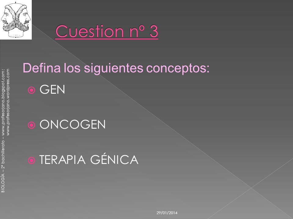 BIOLOGÍA – 2º bachillerato – www,profesorjano.blogspot.com ; www.profesorjano.wordpress.com 29/01/2014 GEN ONCOGEN TERAPIA GÉNICA Defina los siguiente