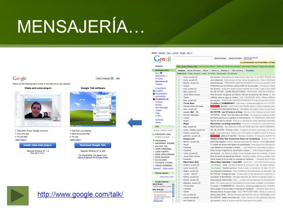 MENSAJERÍA… http://www.google.com/talk/