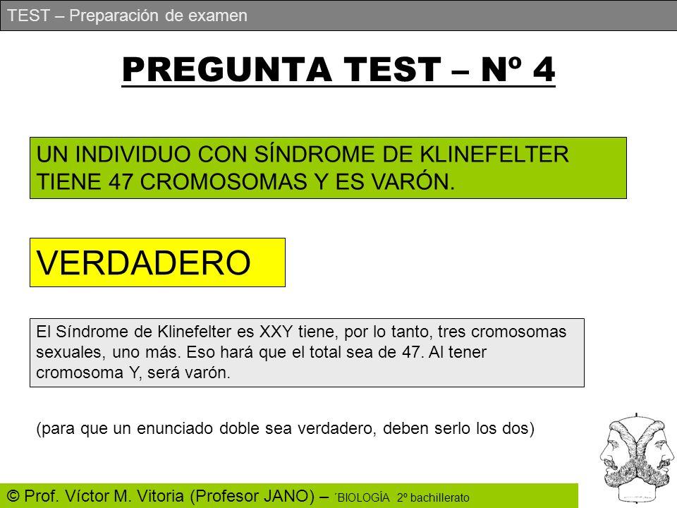 TEST – Preparación de examen © Prof. Víctor M. Vitoria (Profesor JANO) – ´BIOLOGÍA 2º bachillerato PREGUNTA TEST – Nº 4 UN INDIVIDUO CON SÍNDROME DE K