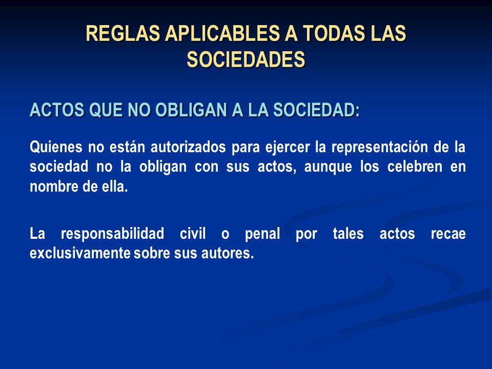 REGLAS APLICABLES A TODAS LAS SOCIEDADES ACTOS QUE NO OBLIGAN A LA SOCIEDAD: Quienes no están autorizados para ejercer la representación de la socieda