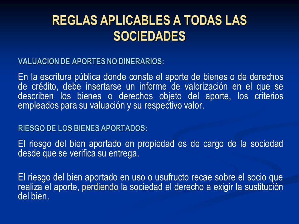 REGLAS APLICABLES A TODAS LAS SOCIEDADES VALUACION DE APORTES NO DINERARIOS: En la escritura pública donde conste el aporte de bienes o de derechos de