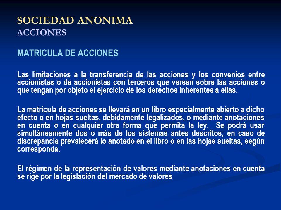 SOCIEDAD ANONIMA ACCIONES MATRICULA DE ACCIONES Las limitaciones a la transferencia de las acciones y los convenios entre accionistas o de accionistas