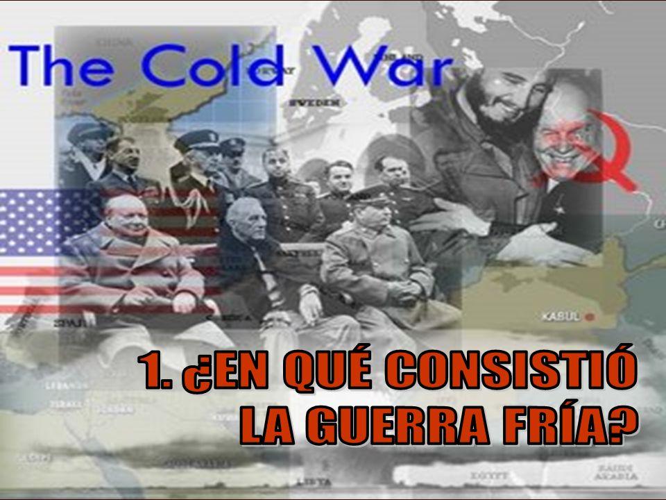 BLOQUES IDEOLÓGICOS La Guerra Fría (1945 – 1991) se basó en un sistema de relaciones internacionales caracterizado por: 1.