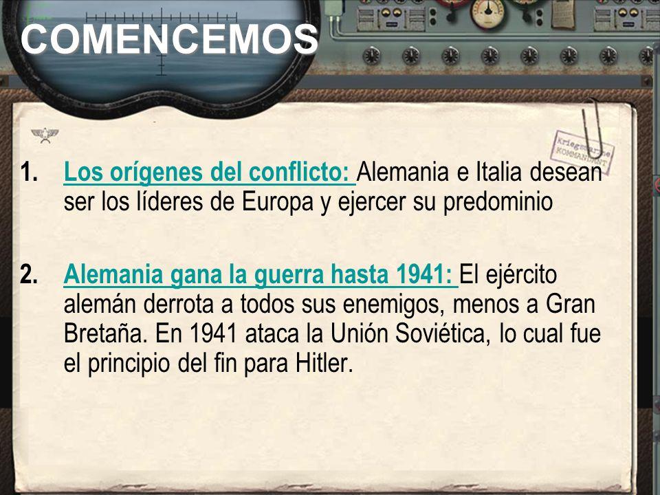 COMENCEMOS 3.Fracasa el sueño alemán: La ambición de Hitler de dominar el mundo termina con la pérdida de la guerra y de su propia vida.