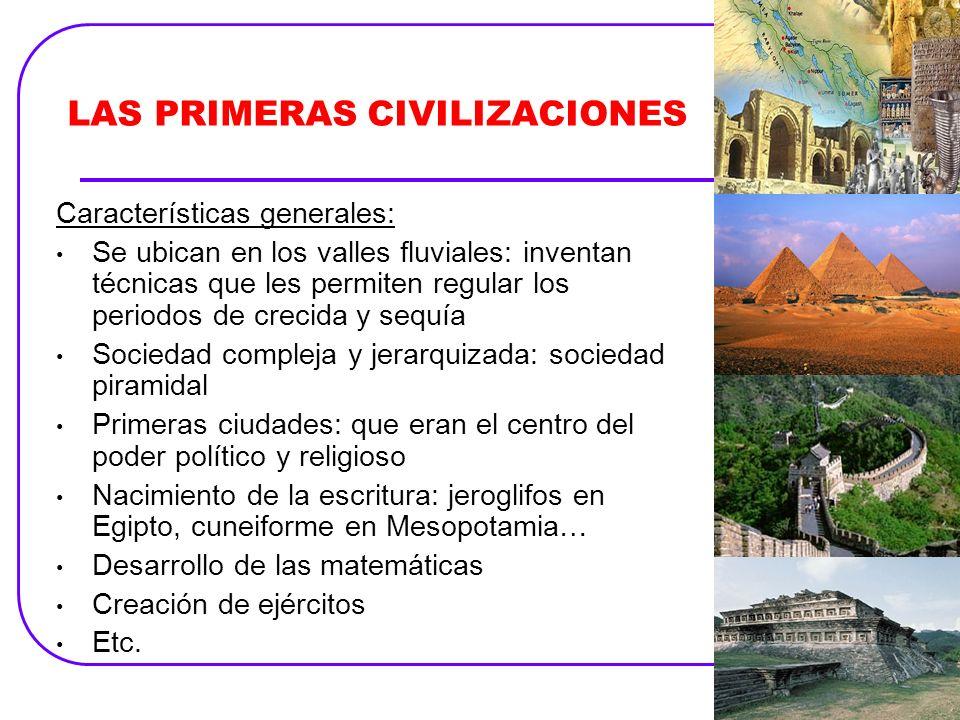 Primeras civilizaciones Las civilizaciones prístinas (primeras de la humanidad) son: Mesopotamia Egipto China India Olmecas Chavín de Huantar