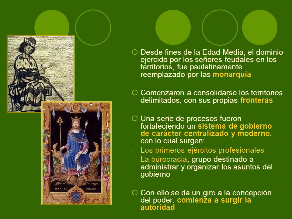 Desde fines de la Edad Media, el dominio ejercido por los señores feudales en los territorios, fue paulatinamente reemplazado por las monarquía Comenz