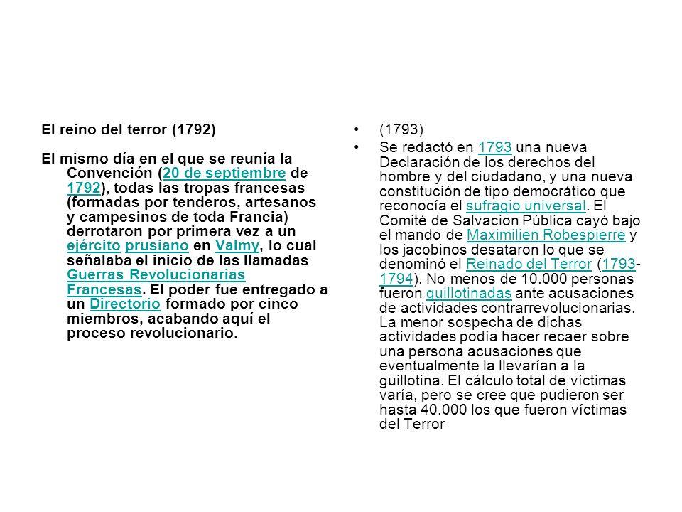 El reino del terror (1792) El mismo día en el que se reunía la Convención (20 de septiembre de 1792), todas las tropas francesas (formadas por tendero