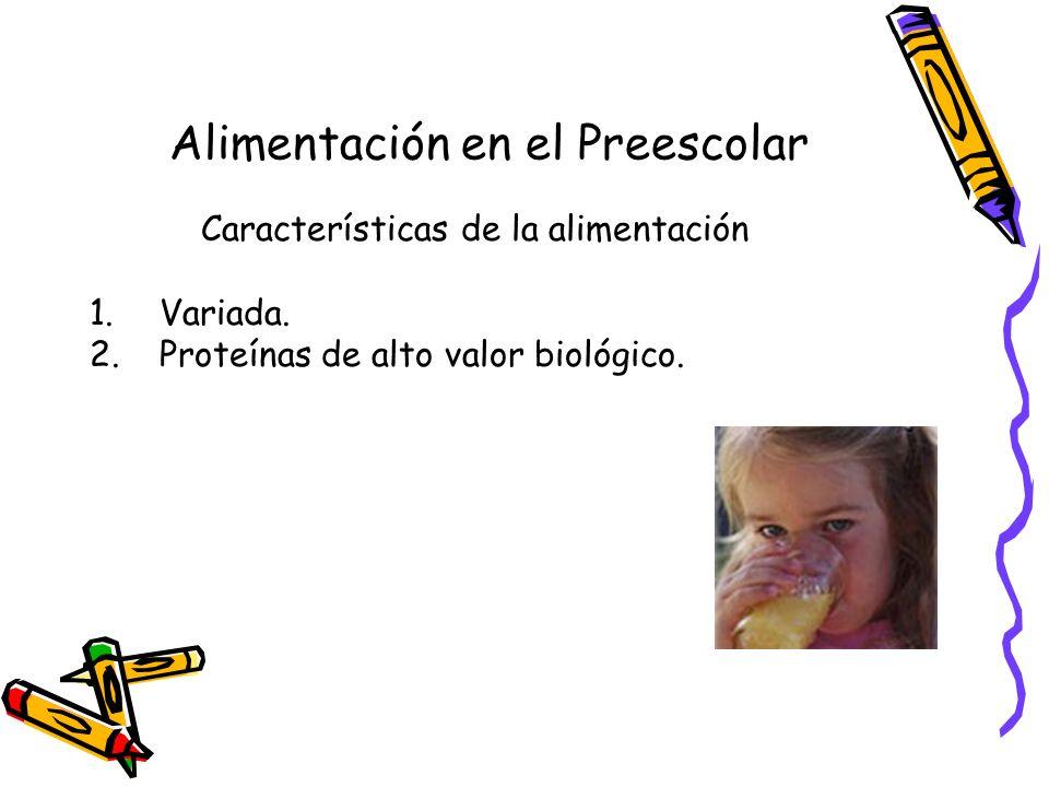 Alimentación en el Preescolar Características de la alimentación 1.Variada.