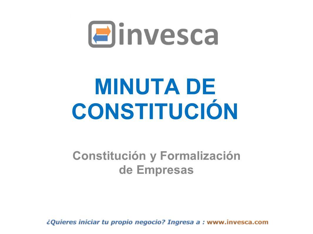 MINUTA DE CONSTITUCIÓN Constitución y Formalización de Empresas