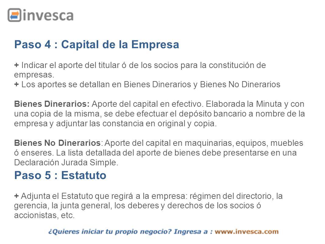 Paso 4 : Capital de la Empresa + Indicar el aporte del titular ó de los socios para la constitución de empresas. + Los aportes se detallan en Bienes D