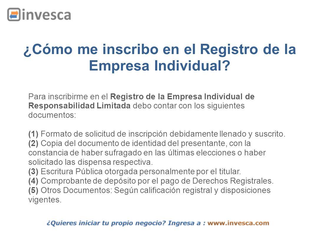 ¿Cómo me inscribo en el Registro de la Empresa Individual? Para inscribirme en el Registro de la Empresa Individual de Responsabilidad Limitada debo c