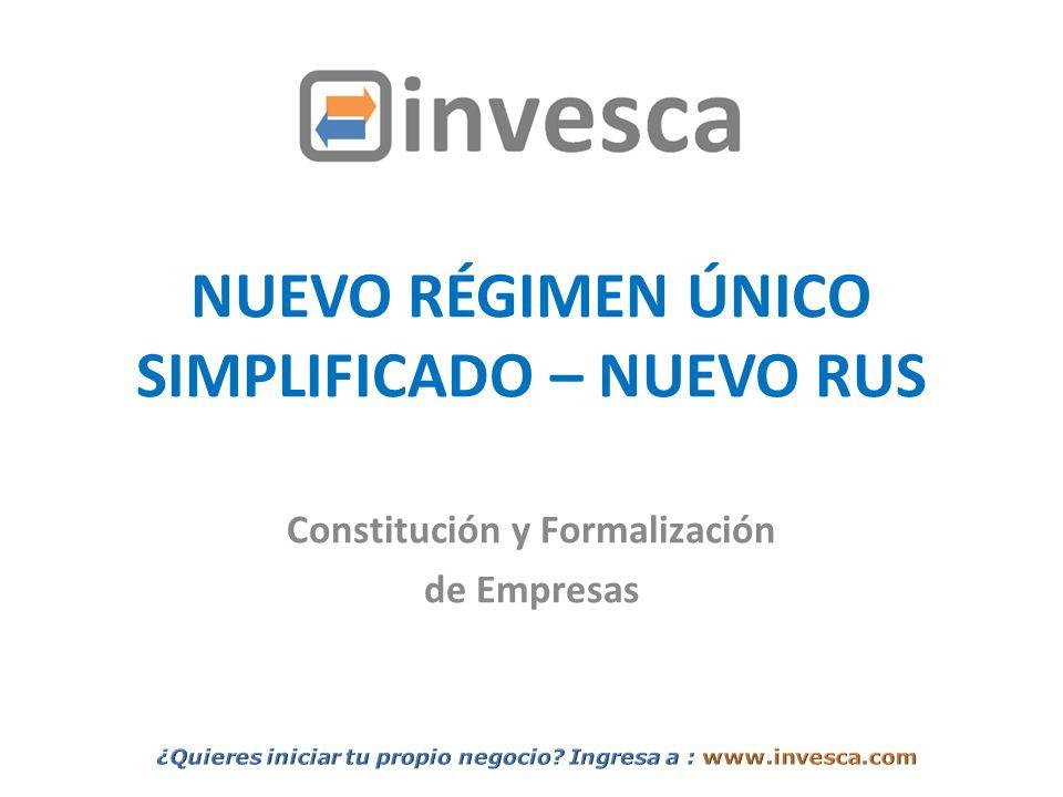 NUEVO RÉGIMEN ÚNICO SIMPLIFICADO – NUEVO RUS Constitución y Formalización de Empresas