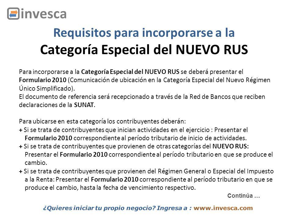 Requisitos para incorporarse a la Categoría Especial del NUEVO RUS Para incorporarse a la Categoría Especial del NUEVO RUS se deberá presentar el Form