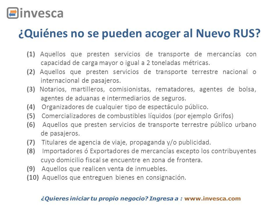 ¿Quiénes no se pueden acoger al Nuevo RUS? (1) Aquellos que presten servicios de transporte de mercancías con capacidad de carga mayor o igual a 2 ton