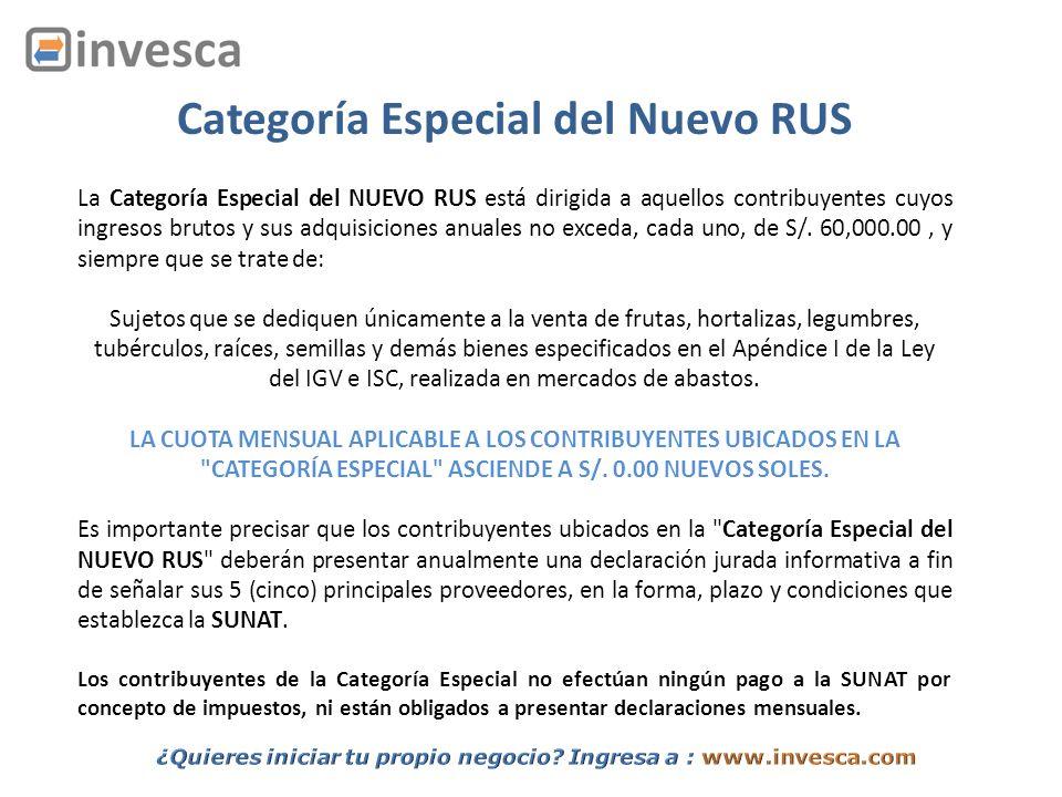 Requisitos para incorporarse a la Categoría Especial del NUEVO RUS Para incorporarse a la Categoría Especial del NUEVO RUS se deberá presentar el Formulario 2010 (Comunicación de ubicación en la Categoría Especial del Nuevo Régimen Único Simplificado).