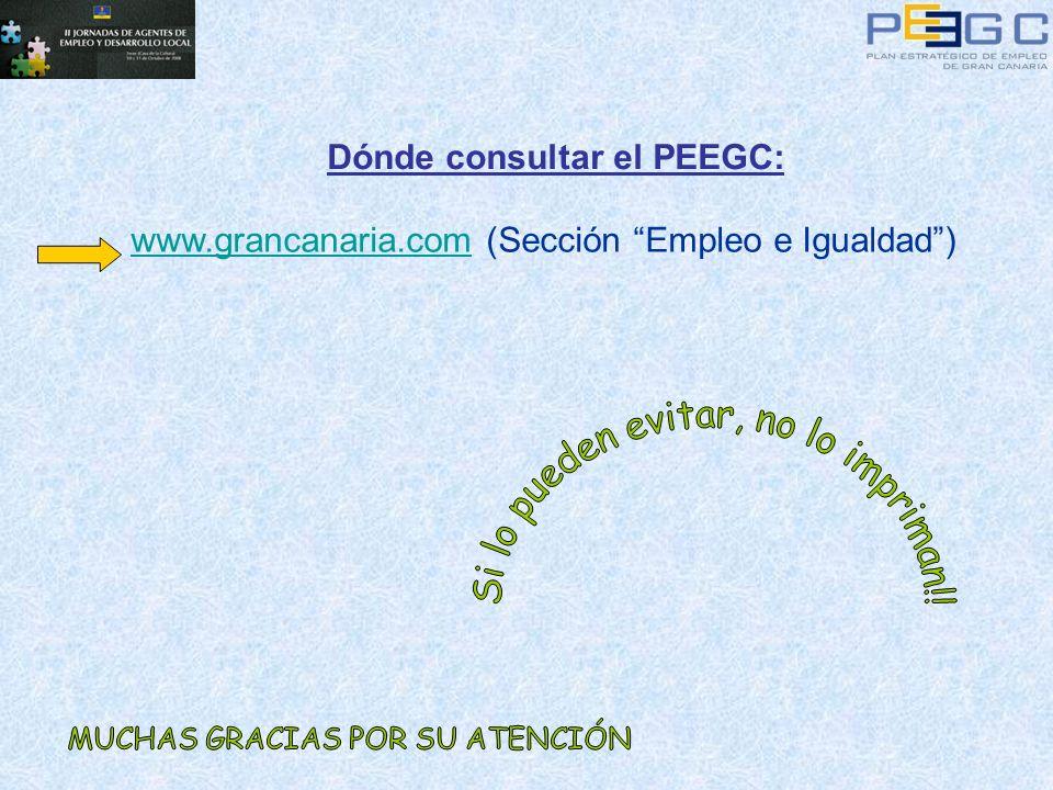 Dónde consultar el PEEGC: www.grancanaria.comwww.grancanaria.com (Sección Empleo e Igualdad)