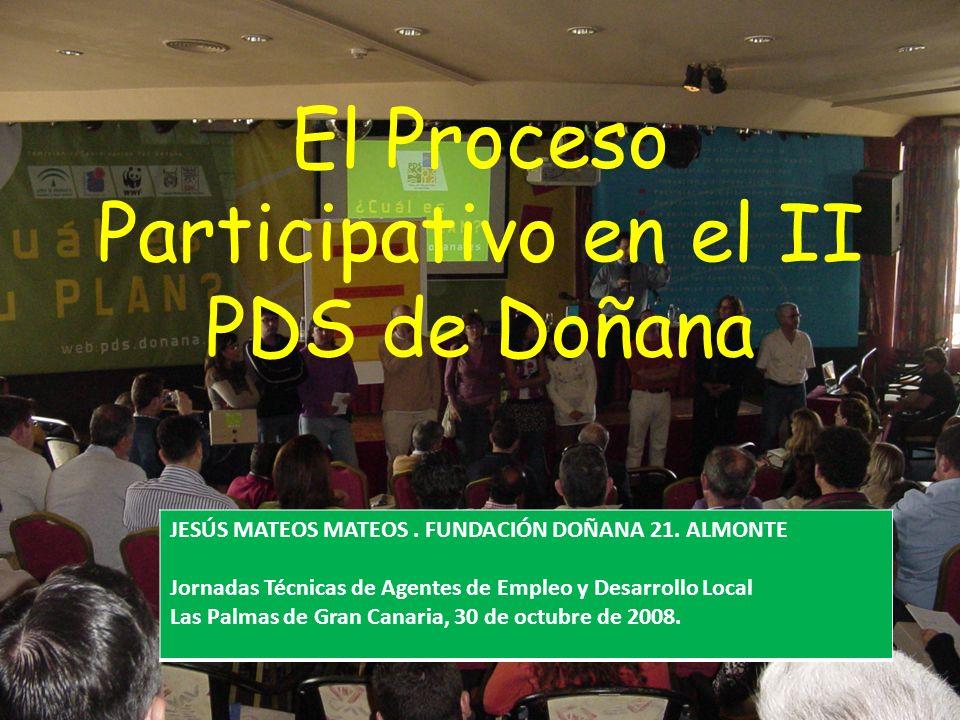 El Proceso Participativo en el II PDS de Doñana JESÚS MATEOS MATEOS.