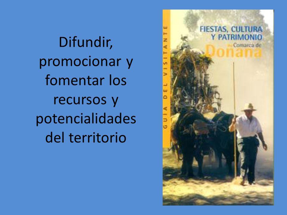Difundir, promocionar y fomentar los recursos y potencialidades del territorio