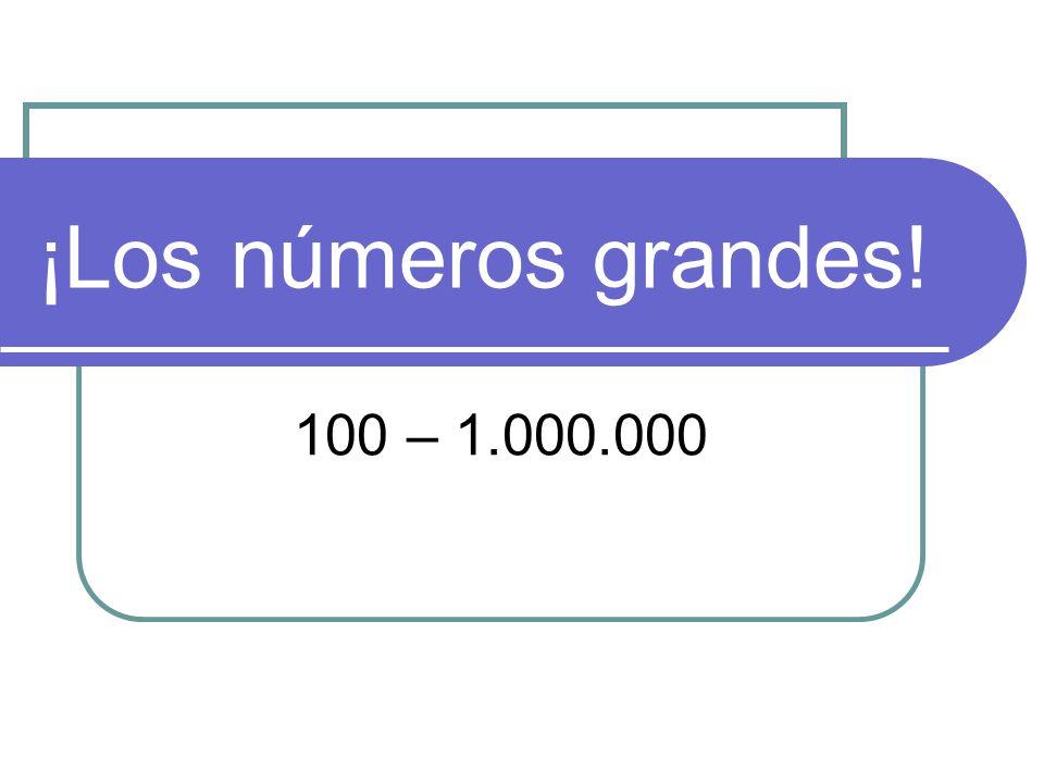 ¡Los números grandes! 100 – 1.000.000