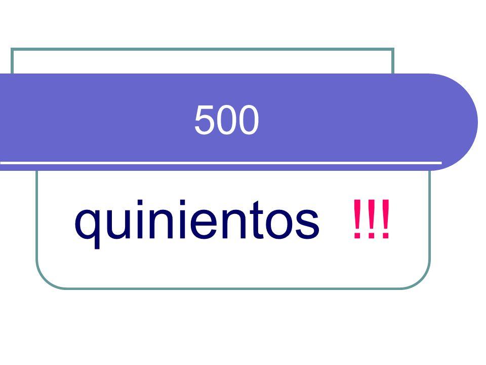 500 quinientos !!!