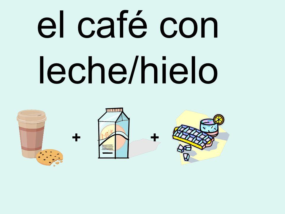 el café con leche/hielo ++