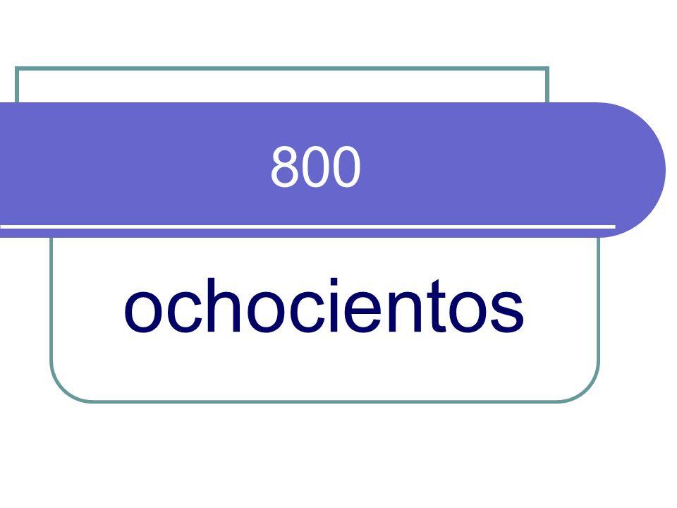800 ochocientos
