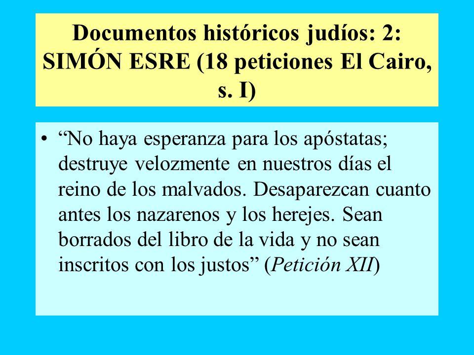 Documentos históricos judíos: 2: SIMÓN ESRE (18 peticiones El Cairo, s. I) No haya esperanza para los apóstatas; destruye velozmente en nuestros días