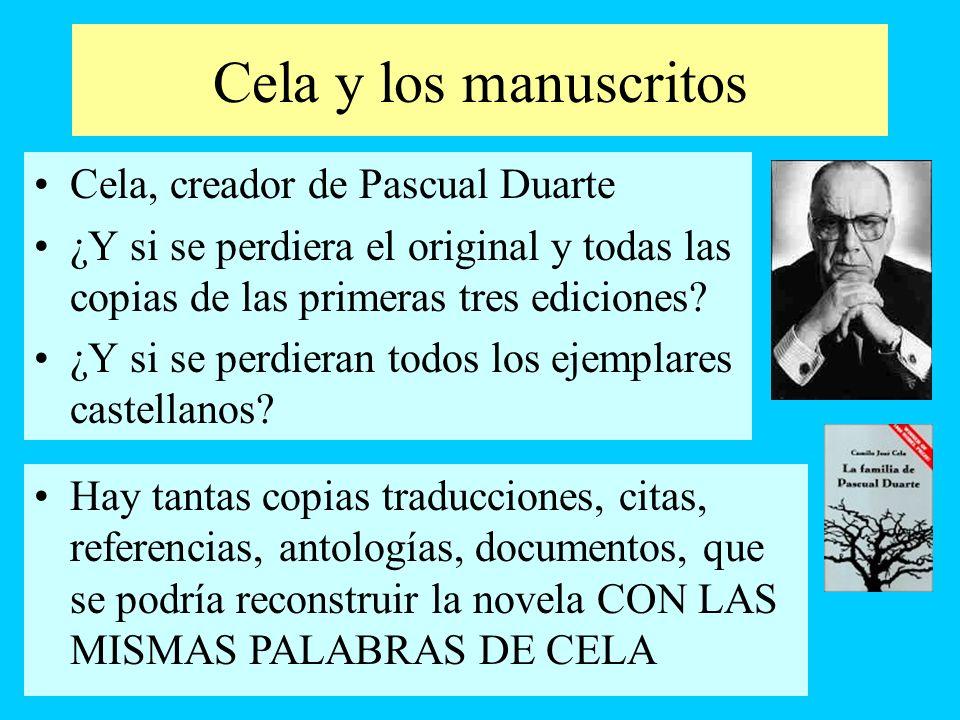 Cela y los manuscritos Cela, creador de Pascual Duarte ¿Y si se perdiera el original y todas las copias de las primeras tres ediciones? ¿Y si se perdi
