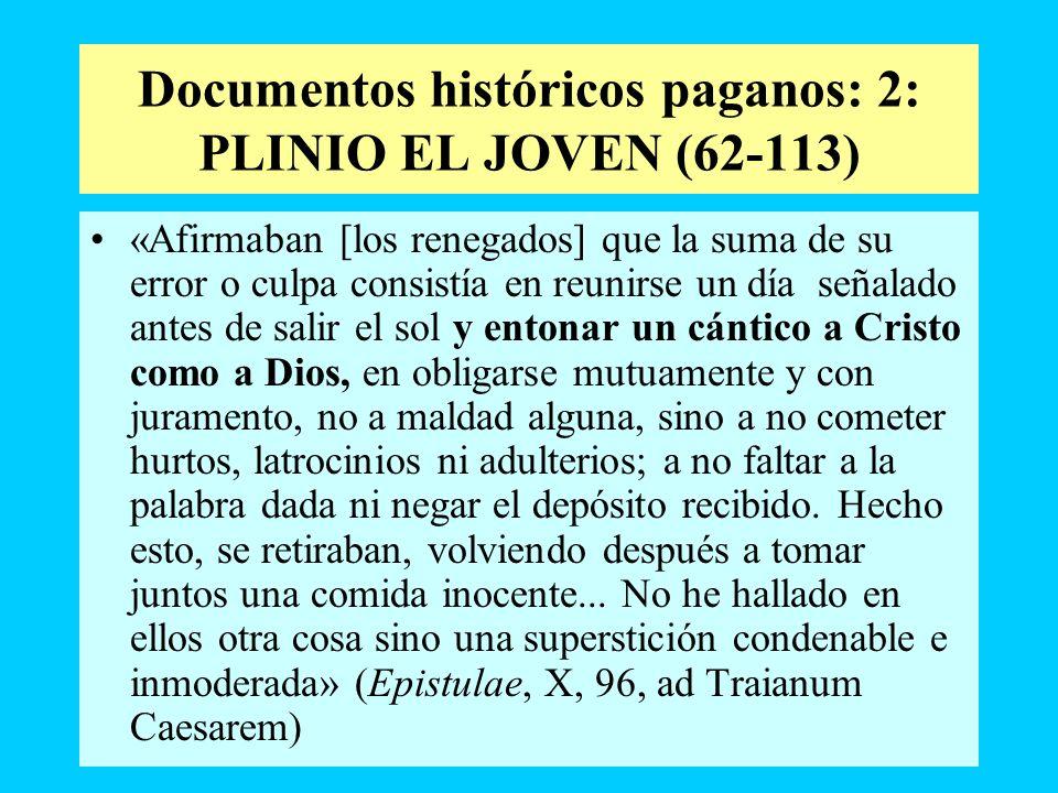 Documentos históricos paganos: 2: PLINIO EL JOVEN (62-113) «Afirmaban [los renegados] que la suma de su error o culpa consistía en reunirse un día señ