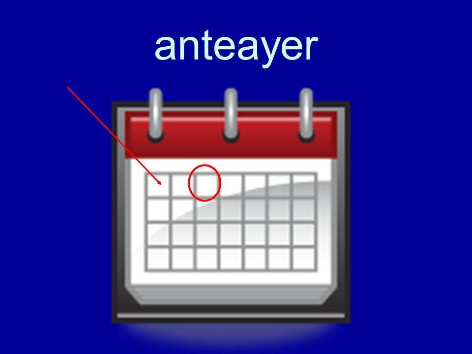 anteayer