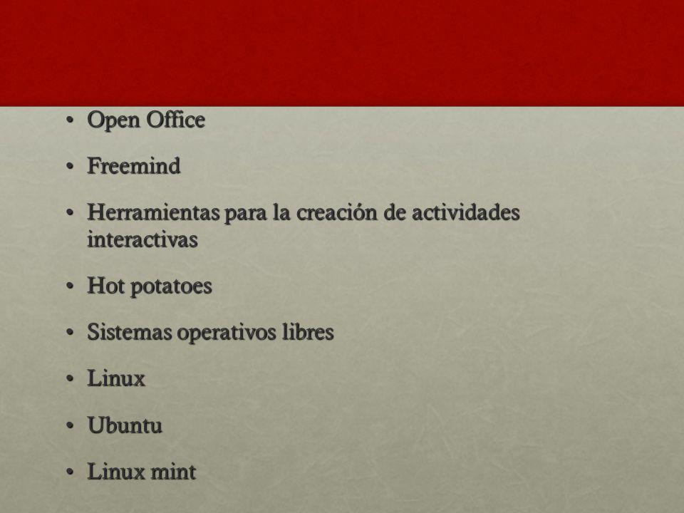 Open OfficeOpen Office FreemindFreemind Herramientas para la creación de actividades interactivasHerramientas para la creación de actividades interact