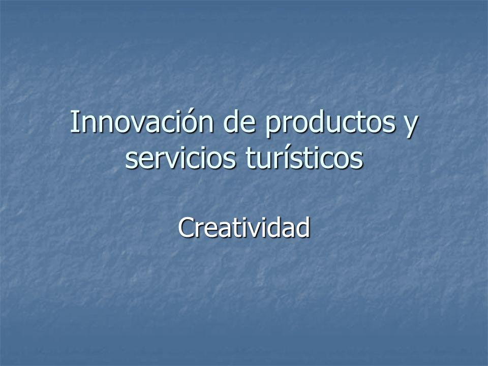Innovación de productos y servicios turísticos Creatividad