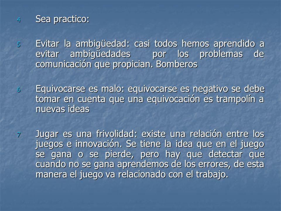 4 Sea practico: 5 Evitar la ambigüedad: casi todos hemos aprendido a evitar ambigüedades por los problemas de comunicación que propician. Bomberos 6 E