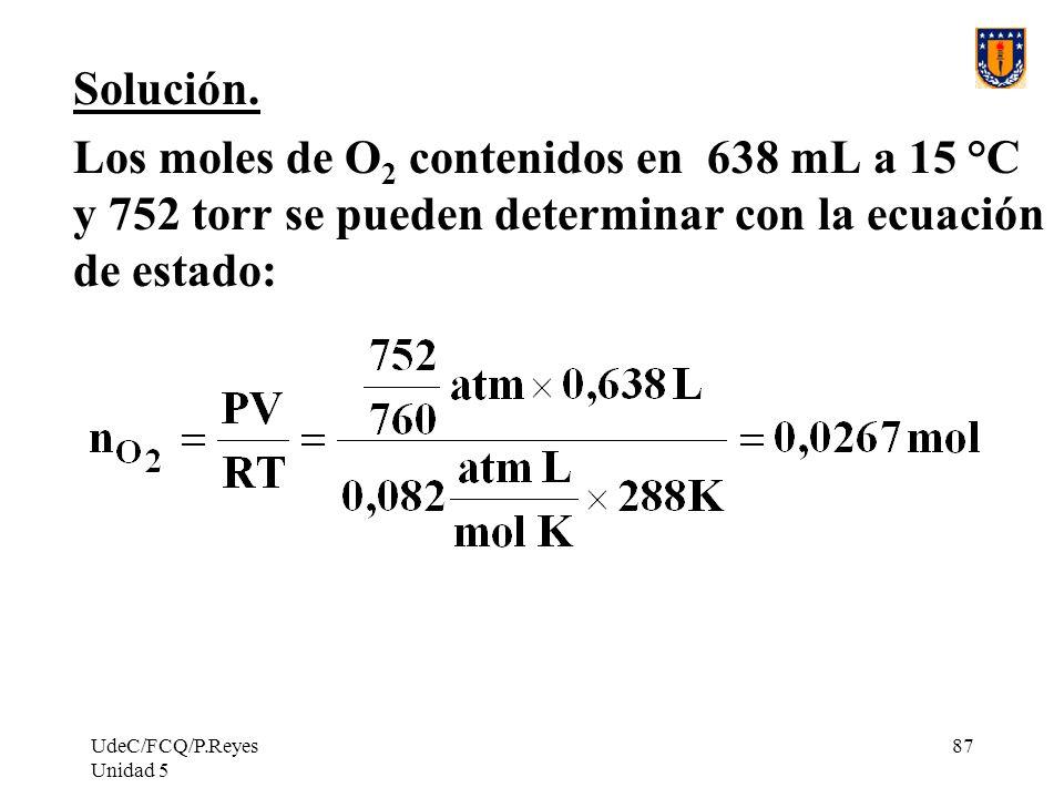 UdeC/FCQ/P.Reyes Unidad 5 87 Solución.