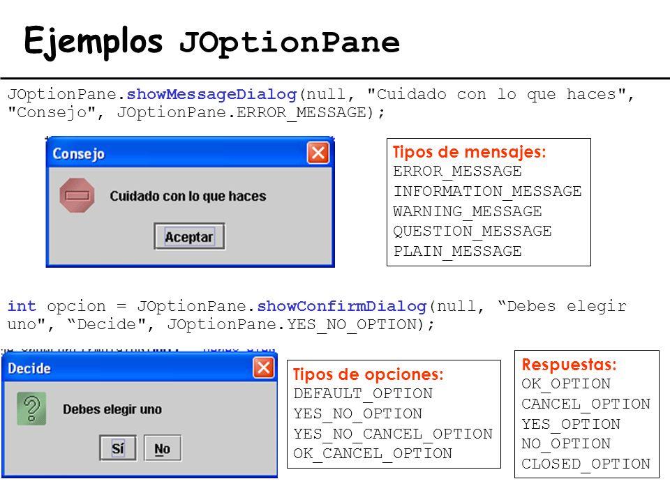 Ejemplos JOptionPane JOptionPane.showMessageDialog(null,