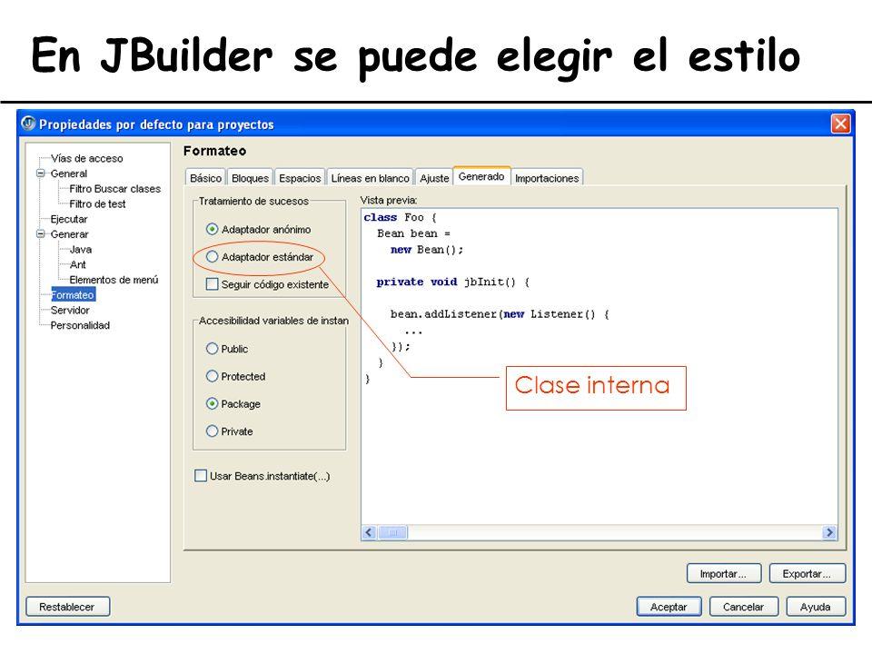 El lenguaje de programación Java36 En JBuilder se puede elegir el estilo Clase interna