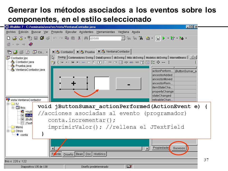 El lenguaje de programación Java37 Generar los métodos asociados a los eventos sobre los componentes, en el estilo seleccionado void jButtonSumar_acti