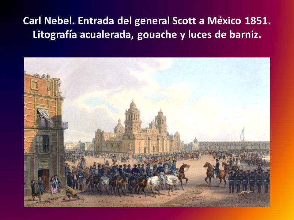 Carl Nebel.Entrada del general Scott a México 1851.