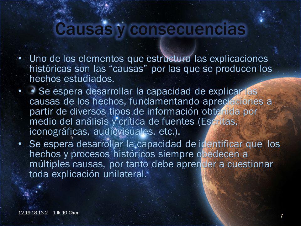 Uno de los elementos que estructura las explicaciones históricas son las causas por las que se producen los hechos estudiados. Uno de los elementos qu