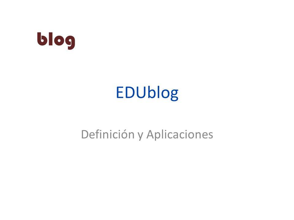 EDUblog Definición y Aplicaciones blog