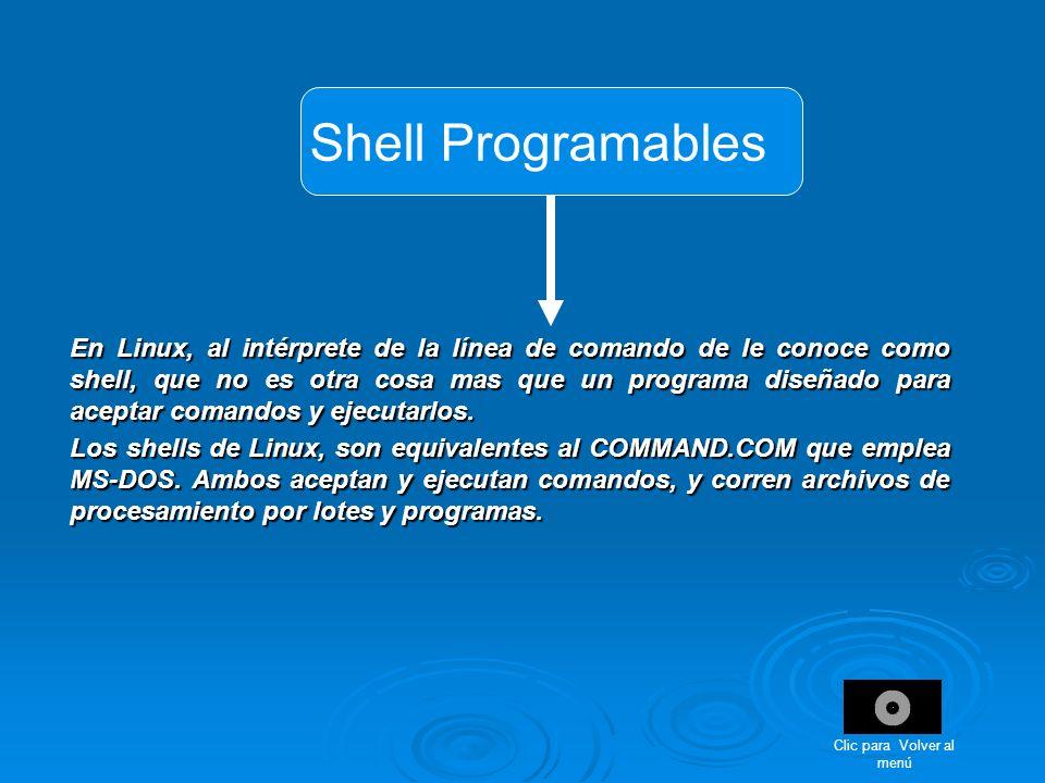 Shell Programables En Linux, al intérprete de la línea de comando de le conoce como shell, que no es otra cosa mas que un programa diseñado para acept