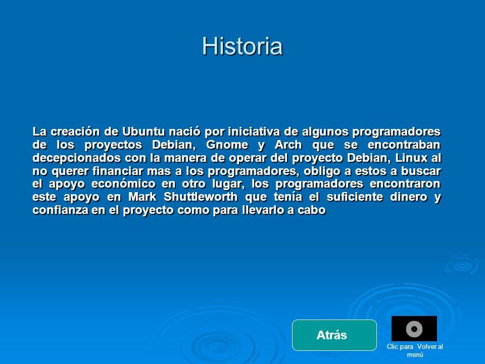 Historia La creación de Ubuntu nació por iniciativa de algunos programadores de los proyectos Debian, Gnome y Arch que se encontraban decepcionados co