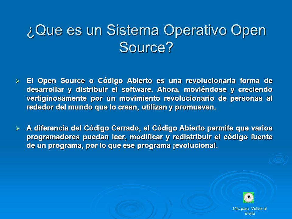 ¿Que es un Sistema Operativo Open Source? El Open Source o Código Abierto es una revolucionaria forma de desarrollar y distribuir el software. Ahora,