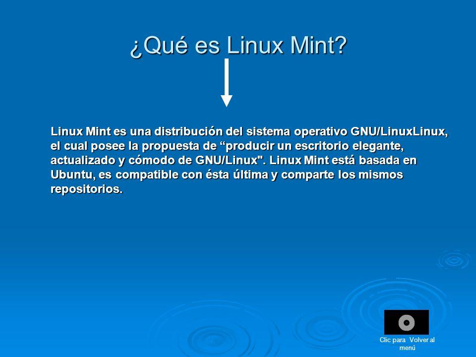 ¿Qué es Linux Mint? Linux Mint es una distribución del sistema operativo GNU/LinuxLinux, el cual posee la propuesta de producir un escritorio elegante