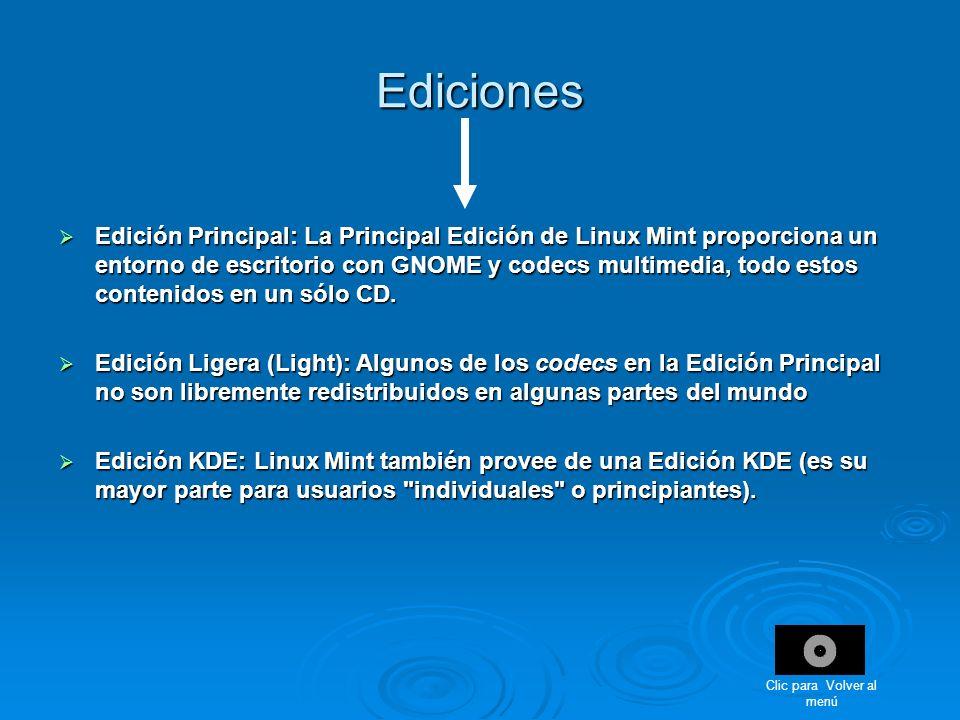 Ediciones Edición Principal: La Principal Edición de Linux Mint proporciona un entorno de escritorio con GNOME y codecs multimedia, todo estos conteni