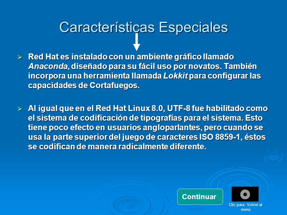 Características Especiales Red Hat es instalado con un ambiente gráfico llamado Anaconda, diseñado para su fácil uso por novatos. También incorpora un