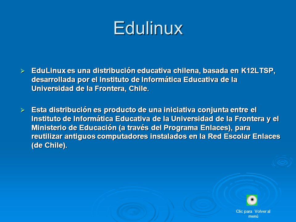 Edulinux EduLinux es una distribución educativa chilena, basada en K12LTSP, desarrollada por el Instituto de Informática Educativa de la Universidad d
